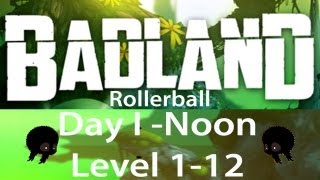 Badland Day I - Noon Rollerball Level 1-12 3 stars walkthrough [HD]