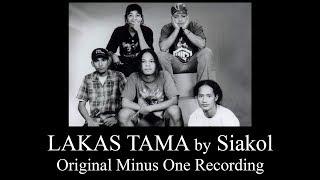 Siakol - Lakas Tama (Original Minus One - Karaoke)