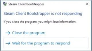 Steam client bootstrapper is not working - Steam Bug Fixed 2019