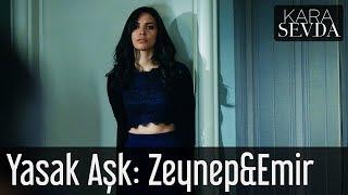 Kara Sevda - Yasak Aşk: Zeynep&Emir