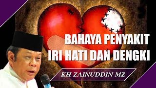 Bahaya Penyakit Iri Hati dan Dengki - Ceramah KH Zainuddin MZ
