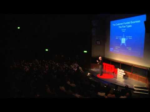 Customer-funded business | John Mullins | TEDxLondonBusinessSchool