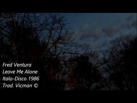 Fred Ventura – Leave Me Alone 1986 Sub Español