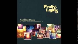 Pretty Lights - New Moon Same Dark - The Hidden Shades