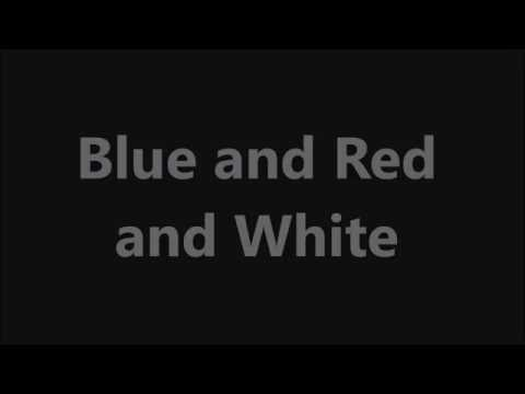 Blue and Red and White with Lyrics