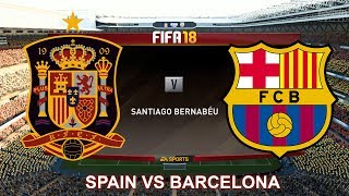 Spain vs Barcelona | FIFA 18 Gameplay | Santiago Bernabeu | Legendary Difficulty | HD 1080p 60fps PC