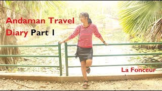 La Fonceur - Andaman Islands Travel Diary Part 1