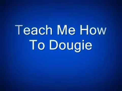 Teach Me How To Dougie with lyrics (In Description)