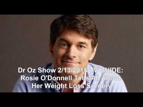 Dr Oz Show 2/13/2015 TV GUIDE: Rosie O'Donnell Tells All About Her Weight Loss Surgery