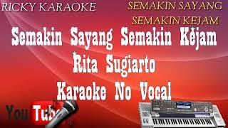 rita sugiarto Semakin sayang semakin kejam karaoke no vokal