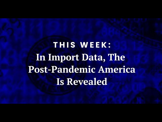 In import data, the post-pandemic America is revealed