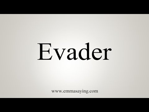 How To Pronounce Evader