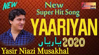 Yasir Niazi Musakhelvi | Yaariyan | Latest Saraiki And Punjabi New Song 2020 #FarooQ Malik Studio