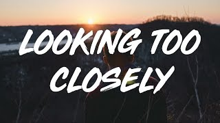Fink | Looking Too Closely  (lyrics)