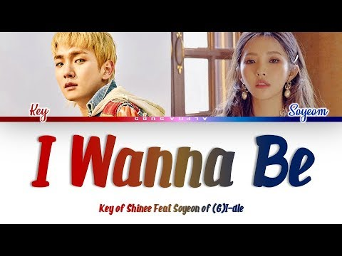 Key [키] of SHINEE Feat Soyeon (G)I-dle [(여자)아이들] I Wanna Be Color Coded Lyrics/가사 [Han|Rom|Eng] Mp3