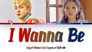 Key [키] of SHINEE Feat Soyeon (G)I-dle [(여자)아이들] I Wanna Be Color Coded Lyrics/가사 [Han|Rom|Eng]