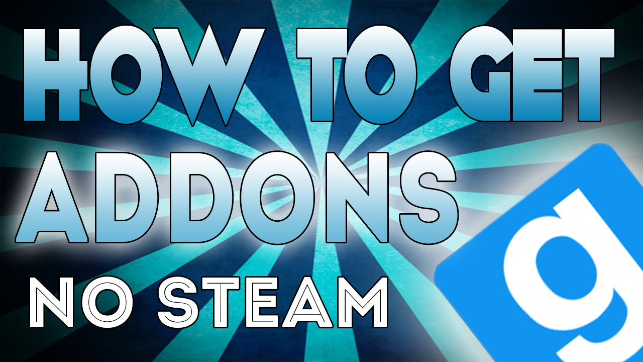 How to Get Addons for Garry's Mod | NO STEAM