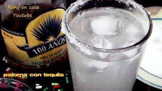 TEQUILA - MÉXICO Como preparar una PALOMA CON TEQUILA bebida mexicana coctél-cocktail / Rony en casa