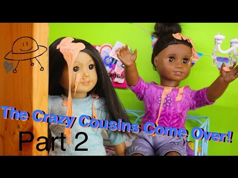 The Crazy Cousins Come Over Part 2 (AGSM) COLLAB WITH CHLOE'S AMERICAN GIRL DOLL CHANNEL