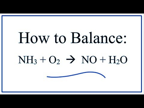 How To Balance:    NH3 + O2  =  NO + H2O