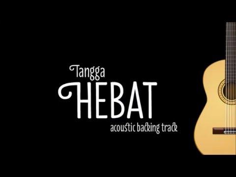 [Acoustic Karaoke] Hebat - Tangga