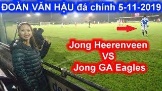 ✅  Đoàn Văn Hậu 5-11-2019 đá chính 90 phút đội trẻ Jong Heerenveen VS Jong GA Eagles FULL