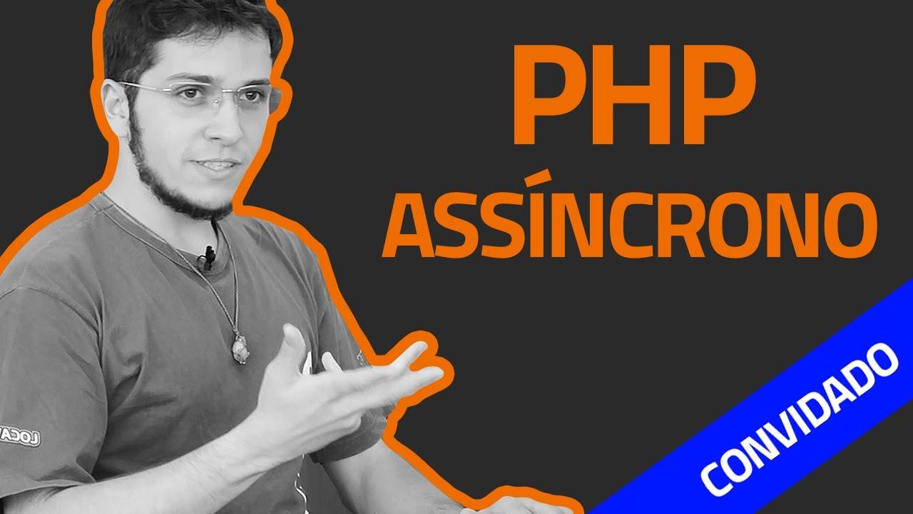 Talk #33 - Introdução ao React PHP (PHP Assíncrono) (convidado)
