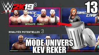 WWE 2K19 - Mode Univers avec Kev Reker - Épisode 13 : Les Rivalités à la Poubelle !