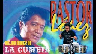 La Cumbia- Pastor López