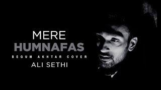 Ali Sethi | Mere Humnafas | Begum Akhtar Cover