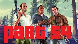 GRAND THEFT AUTO V: PART 54 THE WRAP UP (PC)
