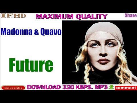 Madonna & Quavo - Future, Download Mp3, 320 kbps, Maximum Quality,