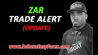 ZAR Trade Alert Update - So Darn Easy Forex