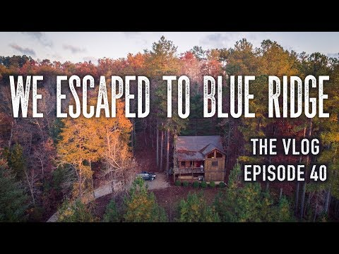 We Escaped To Blue Ridge, Georgia