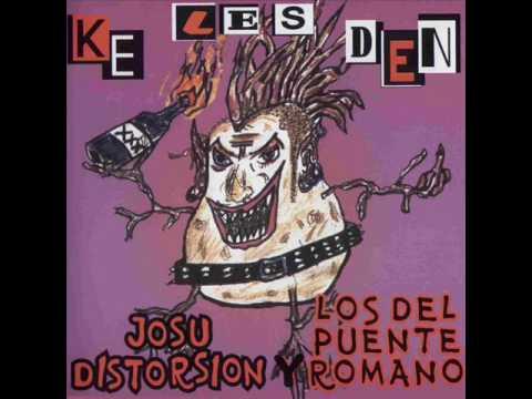 Josu Distorsión y Los del Puente Romano - Ke Les Den (Ramones)