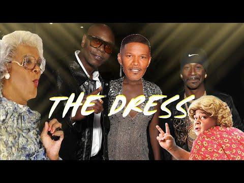 """THE DRESS""   Dave Chappelle   Katt Williams   Martin Lawrence   Jamie Foxx   Tyler Perry  "