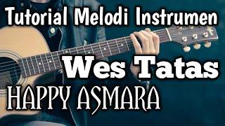 Tutorial Melodi Instrumen - Wes Tatas (HAPPY ASMARA) (PART 1 + PART 2)