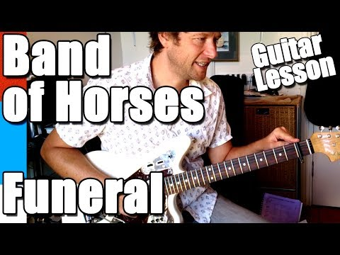Band of Horses - Funeral : Guitar Lesson