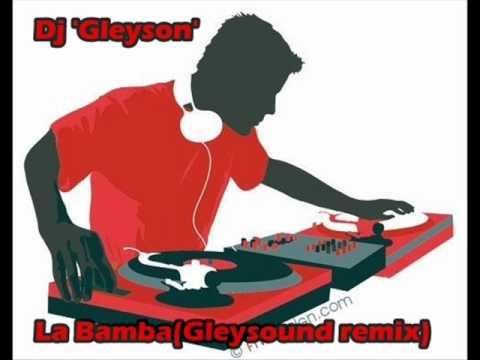 Dj 'Gleyson' -La Bamba(Gleysound remix)