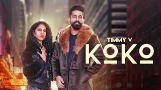 KoKo (Timmy V) Mp3 Song Download