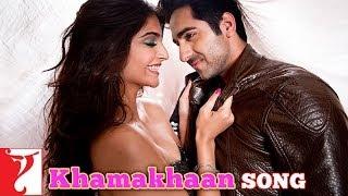 Khamakhaan - Song | Bewakoofiyaan | Ayushmann Khurrana | Sonam Kapoor.