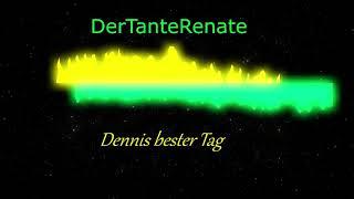 Der Tante Renate - Dennis bester Tag
