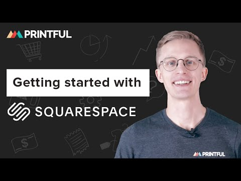 How to Integrate with Squarespace - Printful 2019 thumbnail