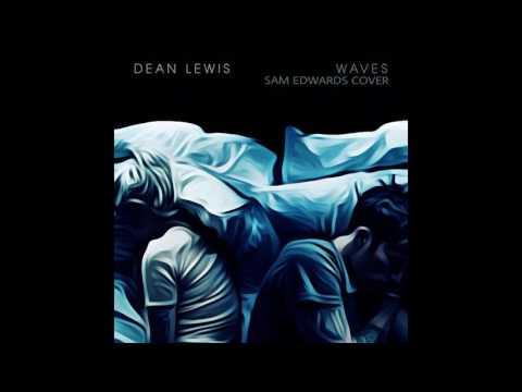 Sam Edwards - Waves (Dean Lewis Cover)