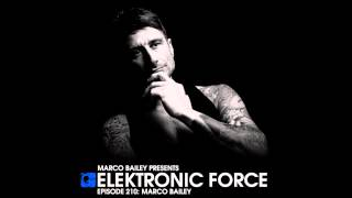 Elektronic Force Podcast 210 with Marco Bailey