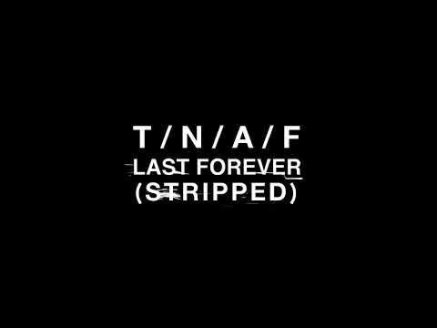 The Naked And Famous - Last Forever (Stripped)