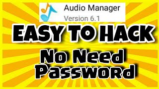 HOW to Hack audio MANAGER | No need password | no root
