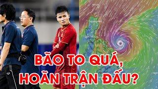 NÓNG! Trận U22 Việt Nam - U22 Singapore có thể bị hoãn vì bão!? | NEXT SPORTS