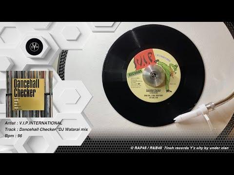 V.I.P. INTERNATIONAL ♪ DANCEHALL CHECKER *DJ Watarai Mix