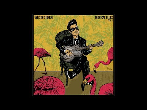 Wilson Sideral - Esperando na Janela ft Samir Chammas - Tropical Blues Vol1